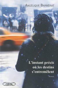 """""""L'instant précis où les destins s'entremêlent"""" de Angélique Barbérat"""