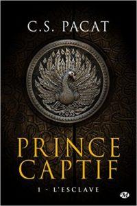 """""""Prince captif, tome 1 : L'Esclave"""" de C.S Pacat"""