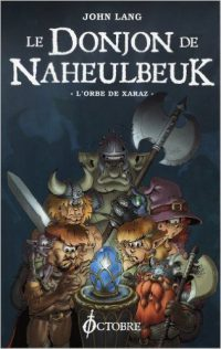 """Le Donjon de Naheulbeuk T2 - L'orbe de Xaraz"""