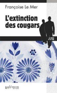 """""""L'extinction des cougars"""" de Françoise Le Mer"""