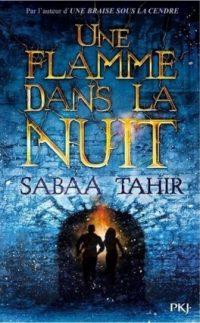 """""""Une flamme dans la nuit"""" de Sabaa Tahir"""