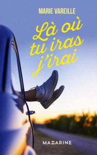 """Là où tu iras j'irai"" de Marie Vareille"