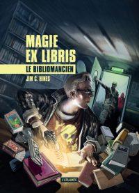 """Magie Ex Libris T.1 - Le Bibliomancien de Jim C. Hines"""