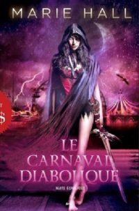 """Nuits Ecarlates T.1 - Le Carnaval Diabolique"" de Marie Hall"