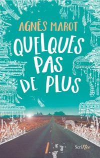 """""""Quelques pas de plus"""" de Agnès Marot"""