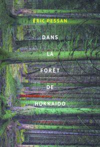 """""""dans la forêt d'hokkaido"""" de Eric Pessan"""