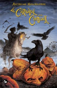 le carnaval aux corbeaux de anthelme hauchecorne