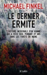 """""""Le dernier ermite"""" de Michael Finkel"""