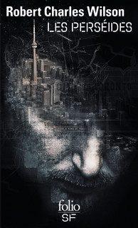 """""""Les perséïdes"""" de Robert Charles Wilson"""