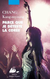 """""""Parce que je déteste la Corée"""" de Chang Kang-myoung"""