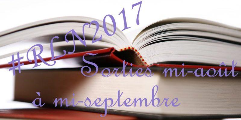 rln2017 sorties mi aout mi septembre