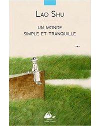un monde simple et tranquille lao shu