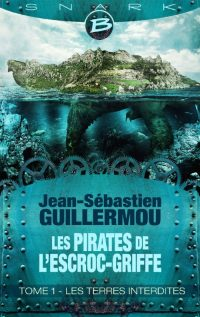 """""""Les Pirates de l'Escroc-Griffe"""" de Jean-Sébastient Guillermou"""