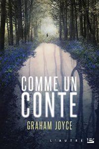 """Comme un conte"" de Graham Joyce"