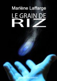 """""""Le grain de riz"""" - Marlène Laffarge"""