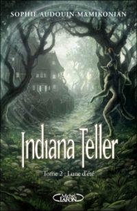 Indiana Teller T.2 Lune d'été - Sophie Audouin Manoukian