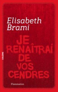 """Je renaîtrai de vos cendres"" - Elisabeth Brami"