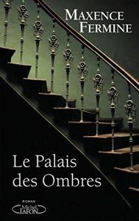 """Le palais des ombres""- Maxence Fermine"