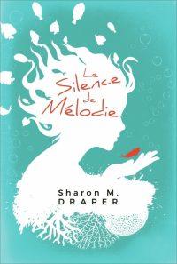 """""""Le silence de Mélodie"""" - Sharon M. Draper"""
